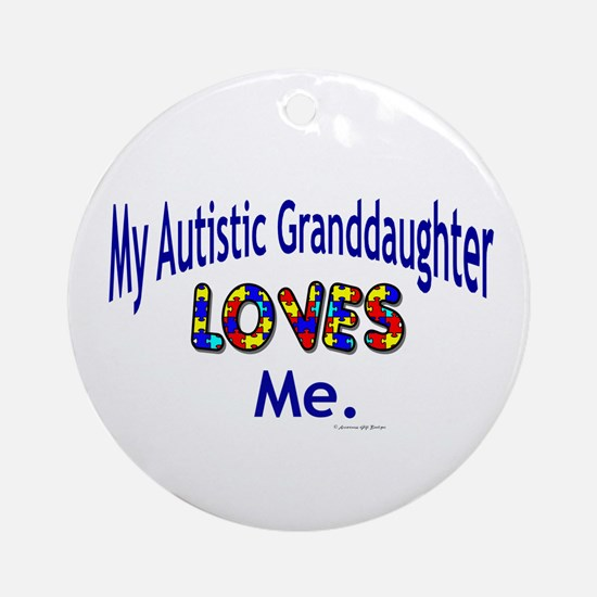 My Autistic Granddaughter Loves Me Ornament (Round