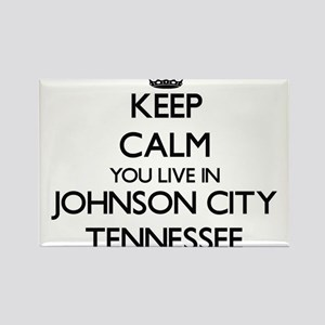 Keep calm you live in Johnson City Tenness Magnets