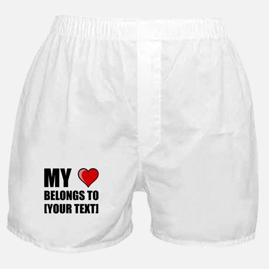 My Heart Belongs To Personalize It! Boxer Shorts