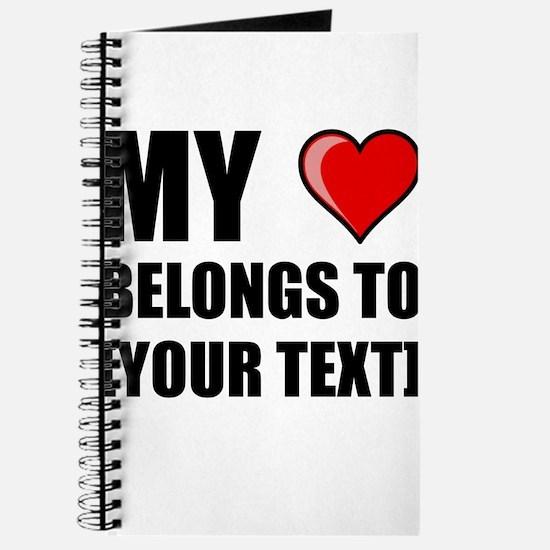 My Heart Belongs To Personalize It! Journal
