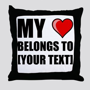 My Heart Belongs To Personalize It! Throw Pillow