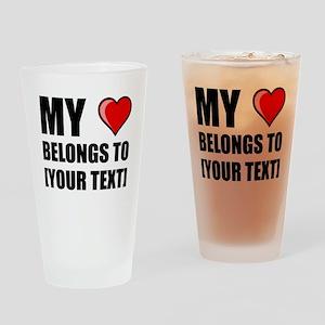 My Heart Belongs To Personalize It! Drinking Glass