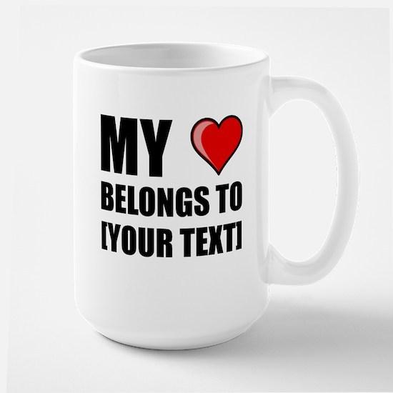 My Heart Belongs To Personalize It! Mugs