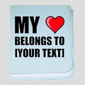 My Heart Belongs To Personalize It! baby blanket