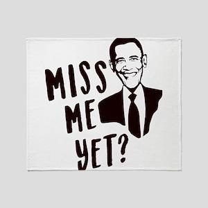 Miss Me Yet Obama Throw Blanket