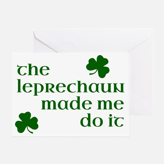 The Leprechaun Made Me Do It Greeting Card