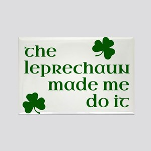 The Leprechaun Made Me Do It Rectangle Magnet