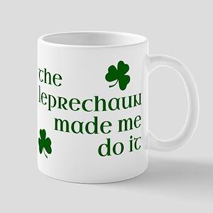 The Leprechaun Made Me Do It Mug