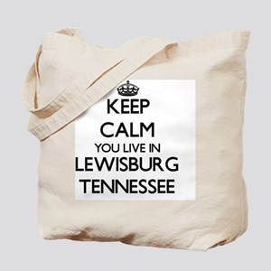 Keep calm you live in Lewisburg Tennessee Tote Bag