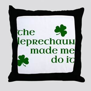 The Leprechaun Made Me Do It (Green) Throw Pillow