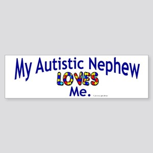 My Autistic Nephew Loves Me Bumper Sticker