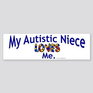 My Autistic Niece Loves Me Bumper Sticker