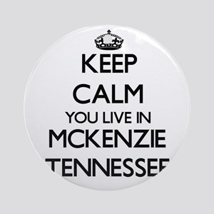 Keep calm you live in Mckenzie Te Ornament (Round)