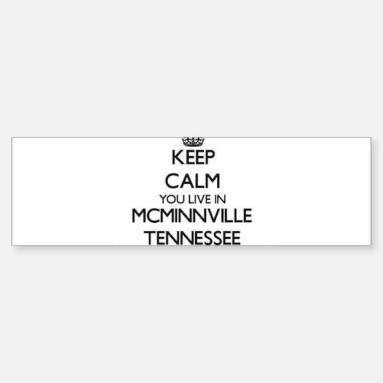 Keep calm you live in Mcminnville T Bumper Bumper Bumper Sticker