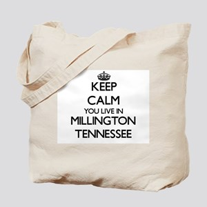Keep calm you live in Millington Tennesse Tote Bag