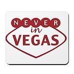Never in Vegas Mousepad