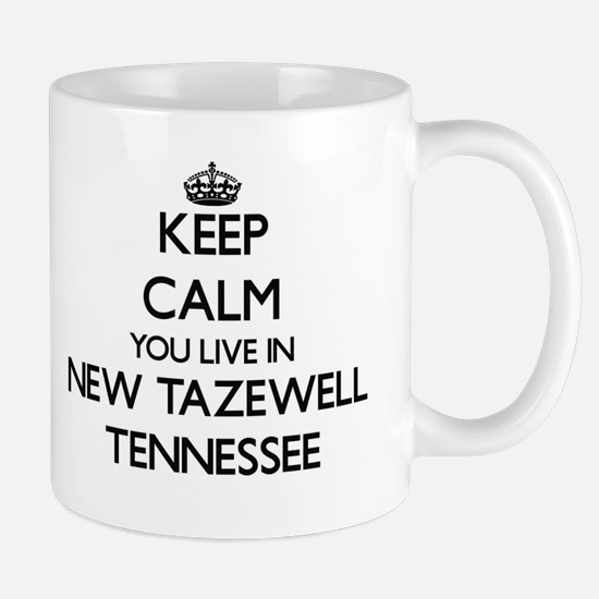 Keep calm you live in New Tazewell Tennessee Mugs