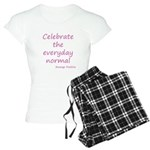 Celebrate the everyday normal - Pink Pajamas