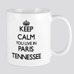 Keep calm you live in Paris Tennessee Mugs