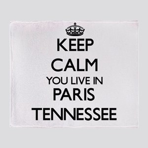 Keep calm you live in Paris Tennesse Throw Blanket