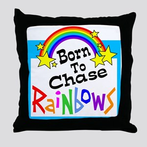 Born To Chase Rainbows Throw Pillow