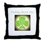 Paddy Sent Me Throw Pillow