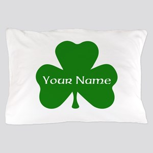 CUSTOM Shamrock with Your Name Pillow Case
