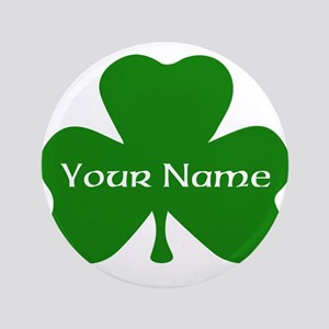 "CUSTOM Shamrock with Your Name 3.5"" Button"