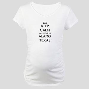 Keep calm you live in Alamo Texa Maternity T-Shirt