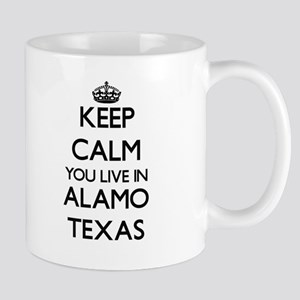 Keep calm you live in Alamo Texas Mugs
