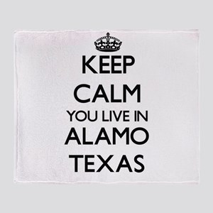 Keep calm you live in Alamo Texas Throw Blanket