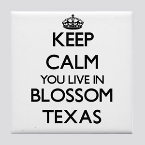 Keep calm you live in Blossom Texas Tile Coaster