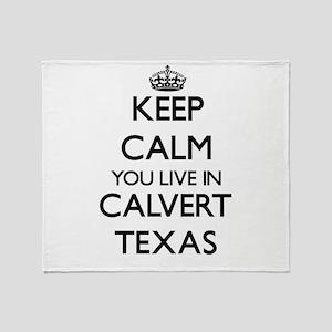 Keep calm you live in Calvert Texas Throw Blanket