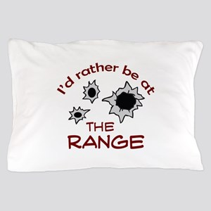 RATHER BE AT THE RANGE Pillow Case
