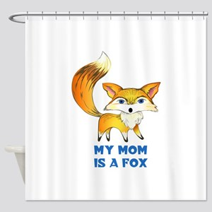 MOM IS A FOX Shower Curtain
