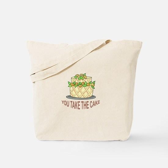YOU TAKE THE CAKE Tote Bag