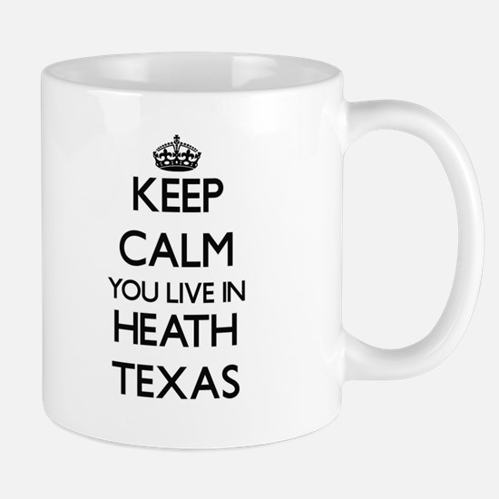 Keep calm you live in Heath Texas Mugs