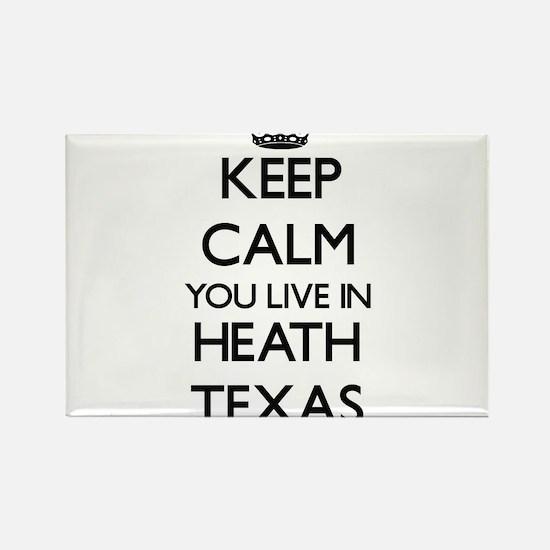Keep calm you live in Heath Texas Magnets