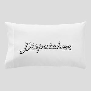 Dispatcher Classic Job Design Pillow Case