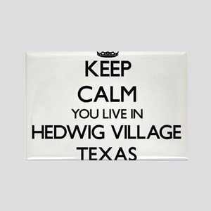 Keep calm you live in Hedwig Village Texas Magnets