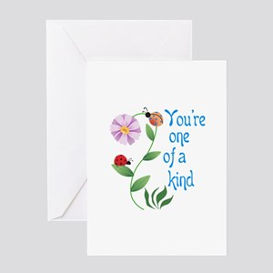 YOURE ONE OF A KIND Greeting Cards
