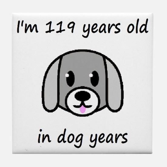 17 dog years 2 - 2 Tile Coaster