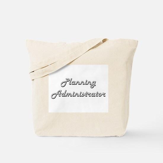 Planning Administrator Classic Job Design Tote Bag