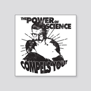 "The Power Science Compels Y Square Sticker 3"" x 3"""