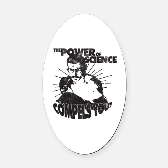 The Power Science Compels You! - G Oval Car Magnet
