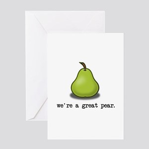 We're a great Pear. Greeting Cards