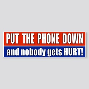 Put The Phone Down Bumper Sticker