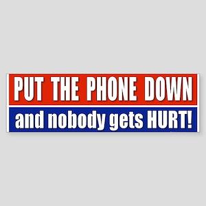 Put The Phone Down Bumper Sticker
