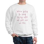 Keep Trying Sweatshirt