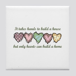 ONLY HEARTS CAN BUILD A Tile Coaster